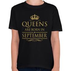 PRINTFASHION A királynők szeptemberben születnek - Gyerek póló - Fekete