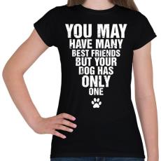 PRINTFASHION A kutyádnak csak egy barátja van! - Női póló - Fekete