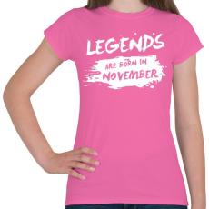 PRINTFASHION A legendák novemberben születtek - Női póló - Rózsaszín