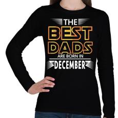 PRINTFASHION A legjobb apák dcemberben születnek - Női hosszú ujjú póló - Fekete