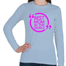 PRINTFASHION A világ legjobb Anyukája! - Női hosszú ujjú póló - Világoskék