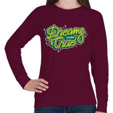 PRINTFASHION Az álmok valóra válnak - Női pulóver - Bordó