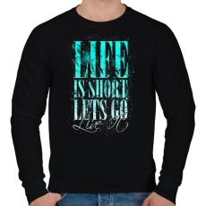 PRINTFASHION Az élet rövid - Férfi pulóver - Fekete