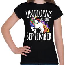 PRINTFASHION Az unikornisok szeptemberben születtek - Női póló - Fekete női póló