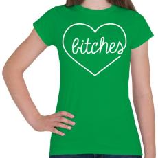 PRINTFASHION Bitches - Női póló - Zöld
