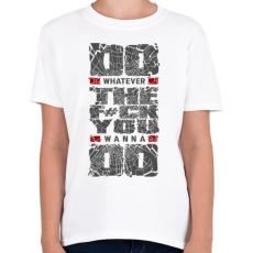 PRINTFASHION Csináld amit szeretnél - Gyerek póló - Fehér