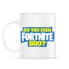 PRINTFASHION Do you even fortnite bro? - Bögre - Fehér