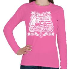 PRINTFASHION Élj keményen, vezess gyorsan!  - Női hosszú ujjú póló - Rózsaszín