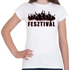 PRINTFASHION Fesztivál - Női póló - Fehér