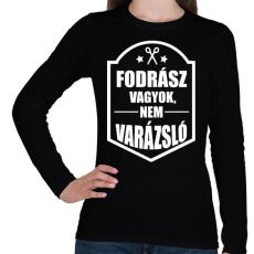 PRINTFASHION FODRÁSZ, NEM VARÁZSLÓ - Női hosszú ujjú póló - Fekete