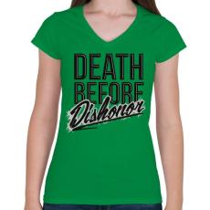 PRINTFASHION Halál mint a becstelenség - Női V-nyakú póló - Zöld