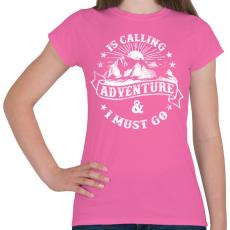 PRINTFASHION Hív a kaland  - Női póló - Rózsaszín