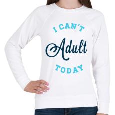 PRINTFASHION I CAN'T ADULT TODAY blue - Női pulóver - Fehér