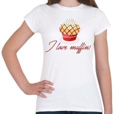 PRINTFASHION I love muffin - Női póló - Fehér