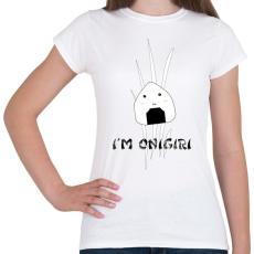 PRINTFASHION I'm Onigiri - Női póló - Fehér