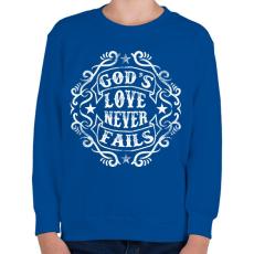 PRINTFASHION Isten szeretete sose múlik el - Gyerek pulóver - Királykék