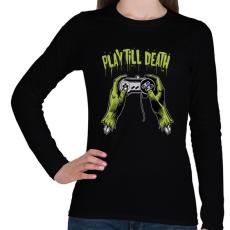 PRINTFASHION Játssz a halálig - Női hosszú ujjú póló - Fekete