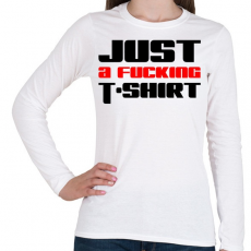 PRINTFASHION just-a-fucking-t-shirt-2-red-black - Női hosszú ujjú póló - Fehér