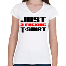 PRINTFASHION just-a-fucking-t-shirt-2-red-black - Női V-nyakú póló - Fehér