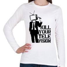 PRINTFASHION Kill your TV - Női hosszú ujjú póló - Fehér