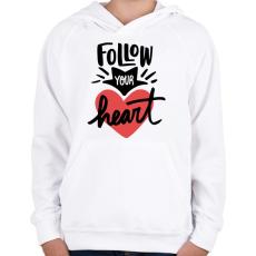 PRINTFASHION Kövesd a szíved - Gyerek kapucnis pulóver - Fehér