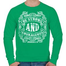 PRINTFASHION Légy erős és bátor - Férfi pulóver - Zöld