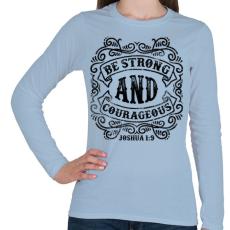 PRINTFASHION Légy erős és bátor - Női hosszú ujjú póló - Világoskék