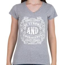 PRINTFASHION Légy erős és bátor - Női V-nyakú póló - Sport szürke