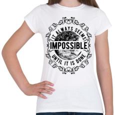PRINTFASHION Lehetetlen - fekete szöveg - Női póló - Fehér