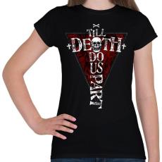 PRINTFASHION Míg a halál el nem választ - Női póló - Fekete