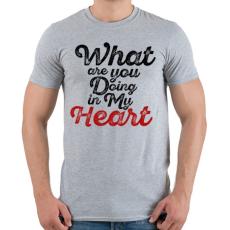 PRINTFASHION Mit csinálsz a szívemmel? - Férfi póló - Sport szürke