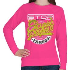 PRINTFASHION Ne csinálj hülyéből celebet - Női pulóver - Fukszia