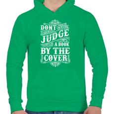PRINTFASHION Ne ítélj a borító alapján!  - Férfi kapucnis pulóver - Zöld