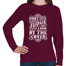PRINTFASHION Ne ítélj a borító alapján!  - Női pulóver - Bordó