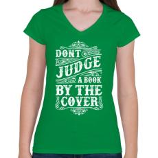PRINTFASHION Ne ítélj a borító alapján!  - Női V-nyakú póló - Zöld
