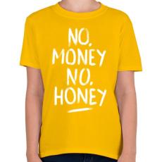 PRINTFASHION No Money No Honey - fehér - Gyerek póló - Sárga