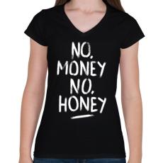 PRINTFASHION No Money No Honey - fehér - Női V-nyakú póló - Fekete