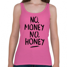 PRINTFASHION No Money No Honey  - Női atléta - Rózsaszín