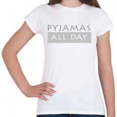 PRINTFASHION Pizsi egész nap! - Női póló - Fehér