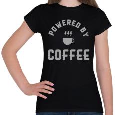 PRINTFASHION Powered by Coffee - Női póló - Fekete