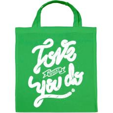 PRINTFASHION Szeresd amit csinálsz  - Vászontáska - Zöld