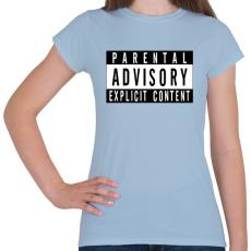 PRINTFASHION Szülői felügyelettel - Női póló - Világoskék