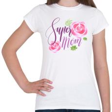 PRINTFASHION Szuper Anya - Női póló - Fehér