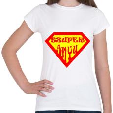 PRINTFASHION Szuperanyu - Női póló - Fehér