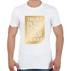 PRINTFASHION Trust in the Lord. - Férfi póló - Fehér