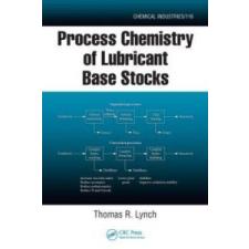 Process Chemistry of Lubricant Base Stocks – Thomas R. Lynch idegen nyelvű könyv