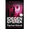Rachel Abbott ABBOTT, RACHEL - IDEGEN GYEREK
