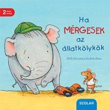 Regina Schwarz - HA MÉRGESEK AZ ÁLLATKÖLYKÖK gyermek- és ifjúsági könyv