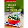 Renate Volk, Fridhelm Volk VOLK, RENATE ÉS FRIDHELM - FÕZZÜNK FÛSZERNÖVÉNYEKKEL!