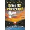 RENDELD MEG AZ UNIVERZUMTÓL! - AVAGY HOGYAN TELJESÜLJENEK VÁGYAINK?